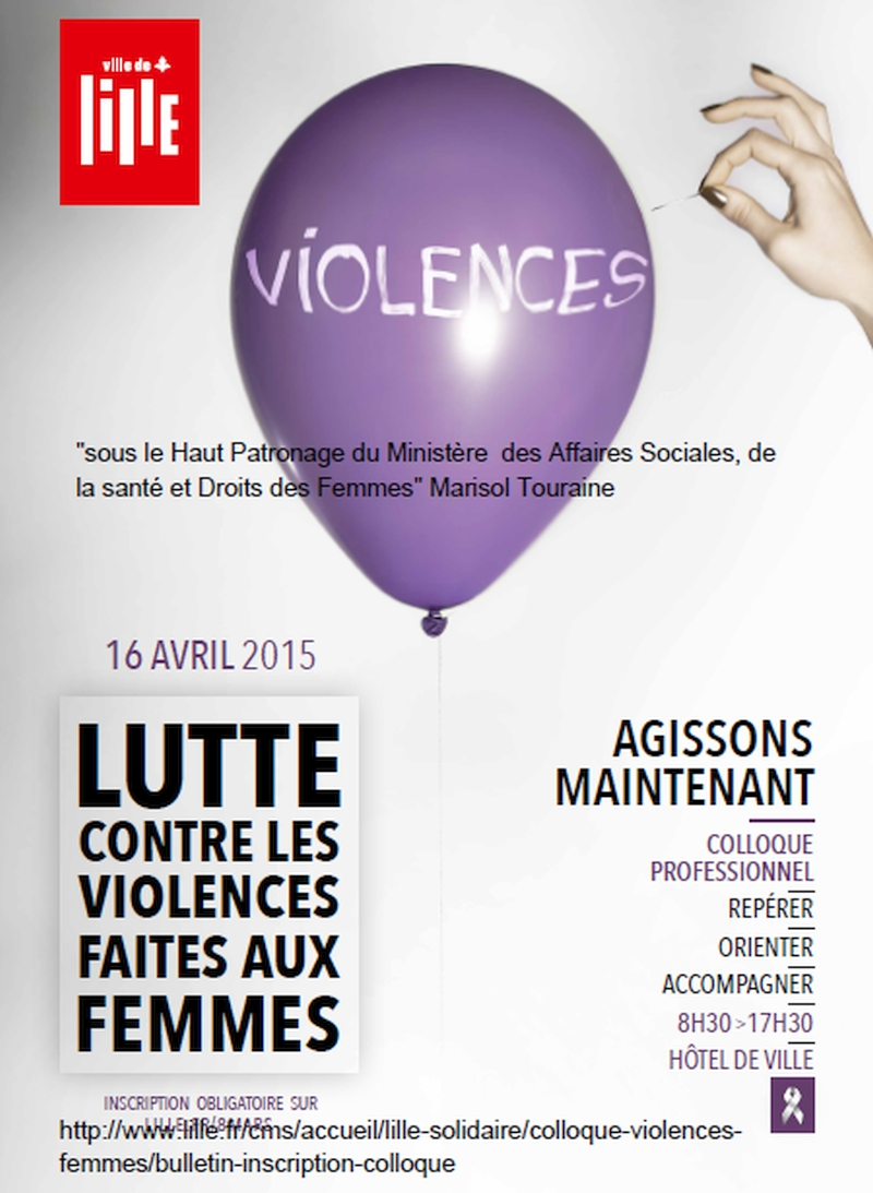 Colloque National  Violences Faites aux Femmes – Lille 16 Avril 2015 – «sous le Haut Patronage du Ministère  des Affaires Sociales, de la santé et Droits des Femmes» Marisol Touraine